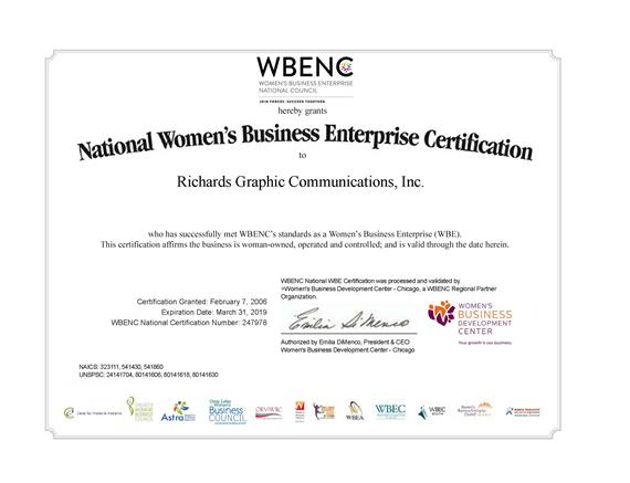 Richards Graphic Communications has been certified by the Women's Business Enterprise National Council as a Women's Business Enterprise (WBE). RGC is woman-owned, operated and controlled; valid through March of 2019.